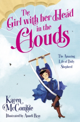 Picture of The Girl with her Head in the Clouds: The Amazing Life of Dolly Shepherd