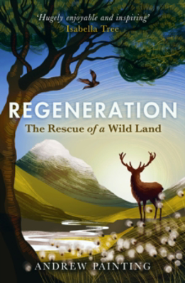 Picture of Regeneration: The Rescue of a Wild Land