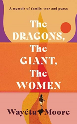 Picture of The Dragons, the Giant, the Women: A memoir of family, war and peace