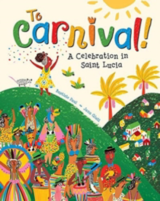 Picture of To Carnival!: A Celebration in St Lucia