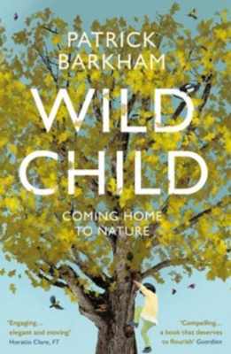 Picture of Wild Child: Coming Home to Nature