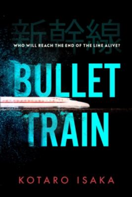 Picture of Bullet Train: THE INTERNATIONALLY BESTSELLING THRILLER