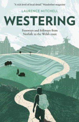 Picture of Westering: Footways and folkways from Norfolk to the Welsh coast