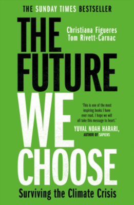 Picture of The Future We Choose: The Stubborn Optimist's Guide to the Climate Crisis