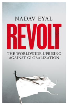 Picture of Revolt: The Worldwide Uprising Against Globalization