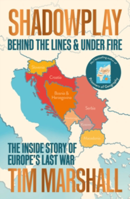 Picture of Shadowplay: Behind the Lines and Under Fire: The Inside Story of Europe's Last War