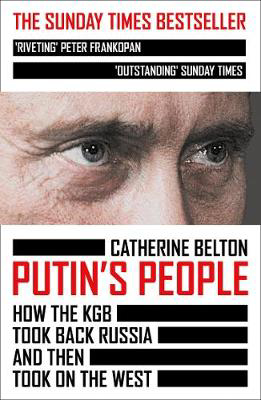 Picture of Putin's People: How the KGB Took Back Russia and then Took on the West