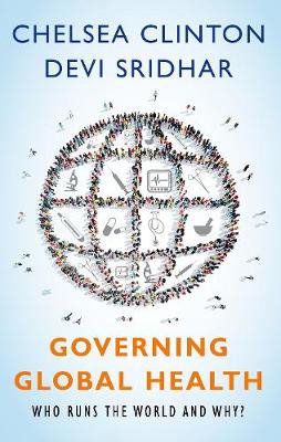 Picture of Governing Global Health: Who Runs the World and Why?