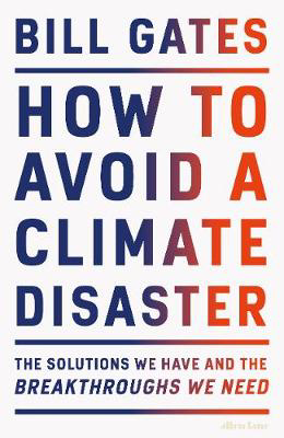 Picture of How to Avoid a Climate Disaster: The Solutions We Have and the Breakthroughs We Need