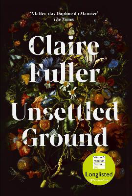 Picture of Unsettled Ground: Shortlisted for the Women's Prize for Fiction 2021