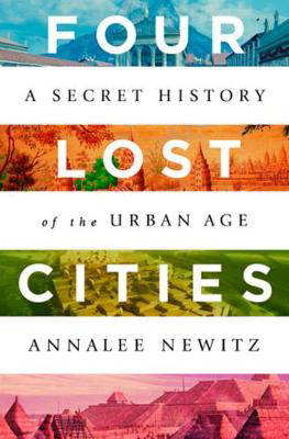Picture of Four Lost Cities: A Secret History of the Urban Age