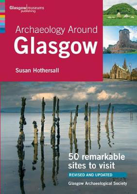 Picture of Archaeology Around Glasgow: 50 remarkable sites to visit