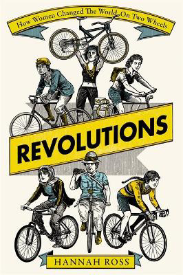 Picture of Revolutions: How Women Changed the World on Two Wheels