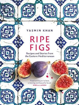 Picture of Ripe Figs: Recipes and Stories from the Eastern Mediterranean