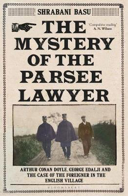 Picture of The Mystery of the Parsee Lawyer: Arthur Conan Doyle, George Edalji and the Case of the Foreigner in the English Village