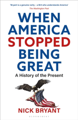 Picture of When America Stopped Being Great: A History of the Present