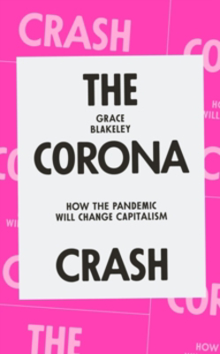 Picture of The Corona Crash: How the Pandemic Will Change Capitalism