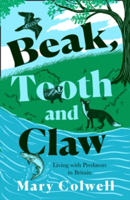 Picture of Beak, Tooth and Claw: Living with Predators in Britain
