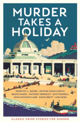 Picture of Murder Takes a Holiday: Classic Crime Stories for Summer