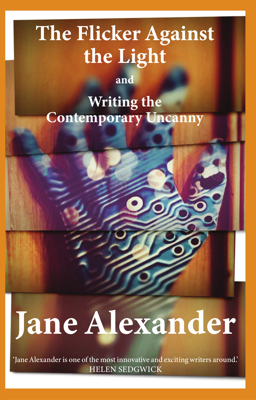 Picture of The Flicker Against the Light and Writing the Contemporary Uncanny