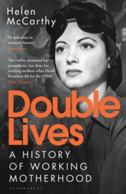 Picture of Double Lives: A History of Working Motherhood