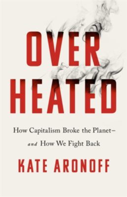Picture of Overheated: How Capitalism Broke the Planet - And How We Fight Back