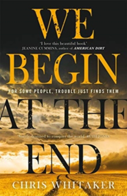 Picture of We Begin at the End: A Guardian and Express Best Thriller of the Year