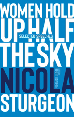 Picture of Women Hold Up Half the Sky: Selected Speeches of Nicola Sturgeon