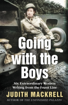 Picture of Going with the Boys: Six Extraordinary Women Writing from the Front Line