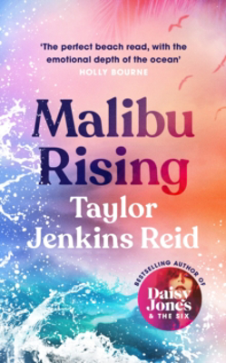 Picture of Malibu Rising: The new novel from the bestselling author of Daisy Jones & The Six