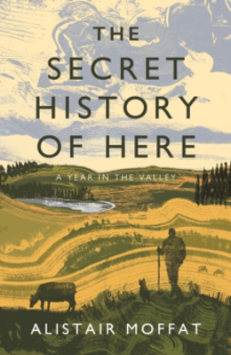 Picture of The Secret History of Here: A Year in the Valley