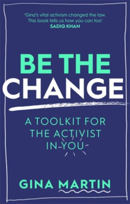 Picture of Be The Change: A Toolkit for the Activist in You