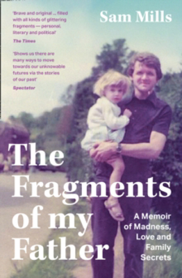 Picture of The Fragments of my Father: A Memoir of Madness, Love and Family Secrets