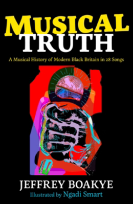 Picture of Musical Truth: A Musical History of Modern Black Britain in 28 Songs
