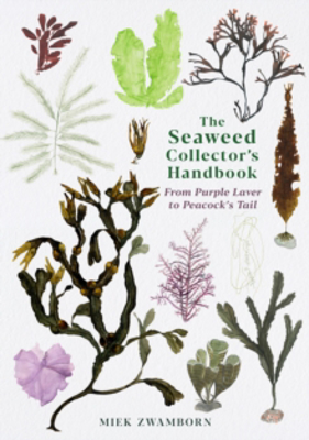 Picture of The Seaweed Collector's Handbook: From Purple Laver to Peacock's Tail