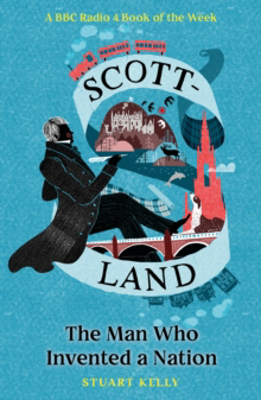 Picture of Scott-land: The Man Who Invented a Nation
