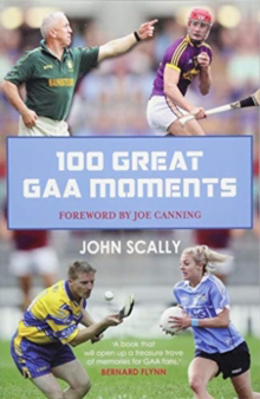 Picture of 100 Great GAA Moments