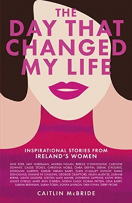 Picture of The Day That Changed My Life: Inspirational Stories from Ireland's Women