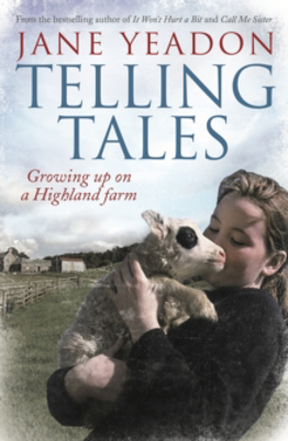 Picture of Telling Tales: Growing Up on a Highland Farm