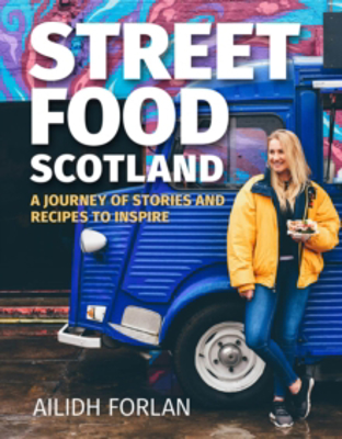Picture of Street Food Scotland: A journey of stories and recipes to inspire