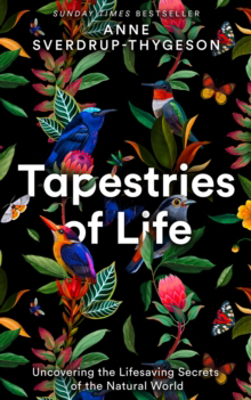 Picture of Tapestries of Life: Uncovering the Lifesaving Secrets of the Natural World