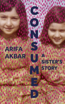 Picture of Consumed: A Sister's Story