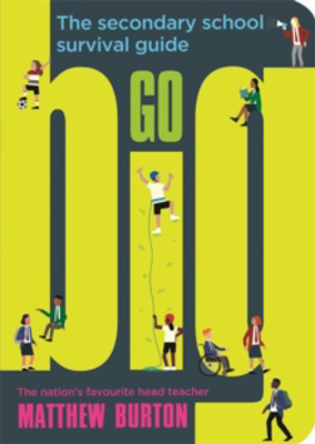 Picture of Go Big: The Secondary School Survival Guide