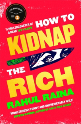 Picture of How to Kidnap the Rich: 'A joyous love/hate letter to contemporary Delhi' The Times