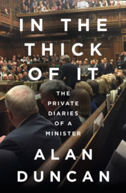 Picture of In the Thick of It: The Private Diaries of a Minister