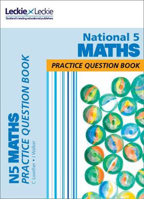 Picture of SQA Practice Question Book - National 5 Maths Practice Question Book: Extra Practice for SQA Exam Topics