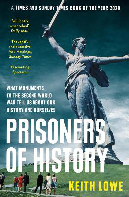 Picture of Prisoners of History: What Monuments to the Second World War Tell Us About Our History and Ourselves