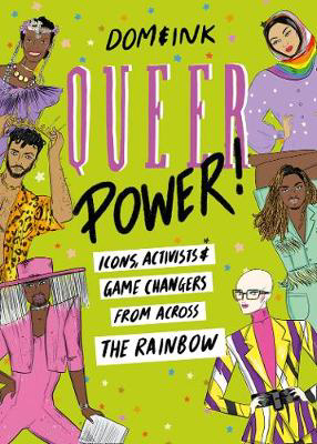 Picture of Queer Power: Icons, Activists and Game Changers from Across the Rainbow