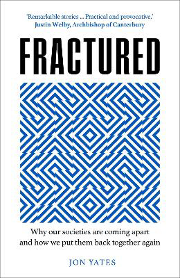 Picture of Fractured: Why our societies are coming apart and how we put them back together again
