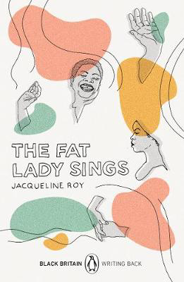 Picture of The Fat Lady Sings: Black Britain: Writing Back